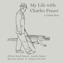 My Life with Charles Fraser