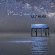 Matt Eckstine Releases Lil' Blue